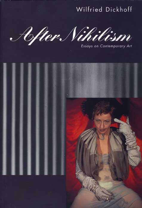 after nihilism essays on contemporary art Amazoncom: after nihilism: essays on contemporary art (contemporary artists and their critics): wilfried dickhoff: books.